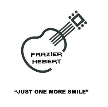 "Soon To Be Released – Frazier-Hebert ""Just One More Smile """